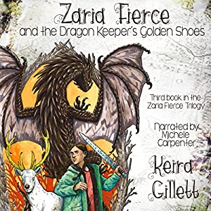Zaria Fierce and the Dragon Keeper's Golden Shoes Audiobook