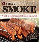 img - for Weber's Smoke: A Guide to Smoke Cooking for Everyone and Any Grill book / textbook / text book
