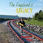 The Vagabond's Legacy | Charles Bice
