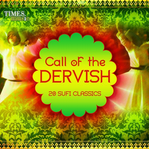 Call of the Dervish - 20 Sufi ...