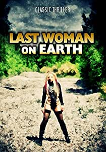Last Woman on Earth: Classic B-Movie