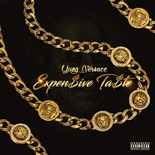 Expensive Taste [Explicit] - Expensive Versace