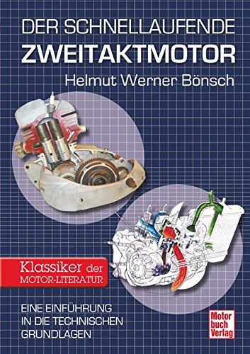 Der schnellaufende Zweitaktmotor: Eine Einführung in die technischen Grundlagen // Reprint der 1. Auflage 2014