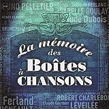 La Mémoire des Boîtes à Chansons