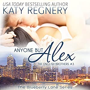 Anyone but Alex: The English Brothers #3 Audiobook