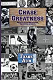 Chase Greatness, Frank Agin, 0982333269