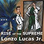 Rise of the Supreme | Lonzo Lucas, Jr.