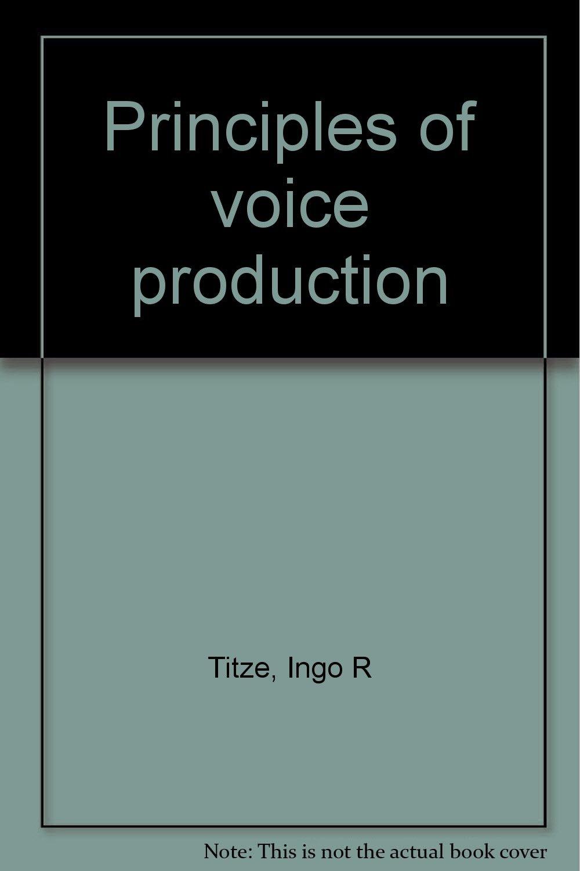 Principles of voice production: Ingo R Titze: 9780874141221: Amazon ...