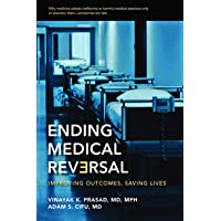 Ending Medical Reversal: Improving Outcomes, Saving Lives