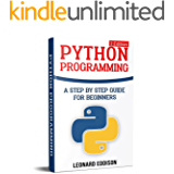 Python Programming: A Step By Step Guide For Beginners (2nd Edition)