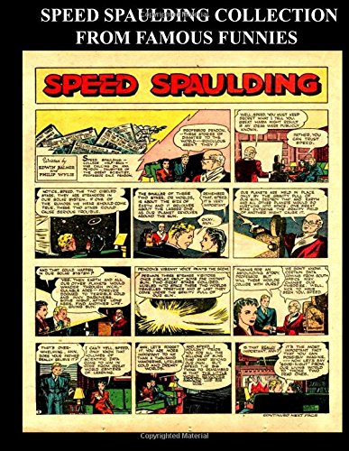 Download Speed Spaulding Collection From Famous Funnies: Speed Spaulding Stories From The Golden Age Comics Famous Funnies - Classic Comic Collection From Golden Age Reprints pdf epub