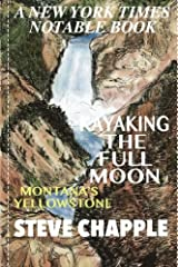 Kayaking the Full Moon: A Journey Down Montana's Yellowstone River Paperback
