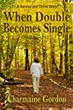 When Double Becomes Single