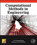 Computational Methods in Engineering, S. P. Venkateshan and Prasanna Swaminathan, 0124167020