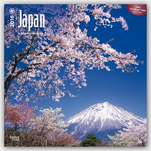 Japan 2016 - 18-Monatskalender mit freier TravelDays-App: Original BrownTrout-Kalender [Mehrsprachig] [Kalender] (Wall-Kalender)