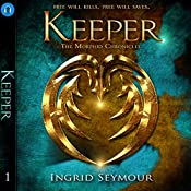 Keeper: The Morphid Chronicles, Book 1 | Ingrid Seymour