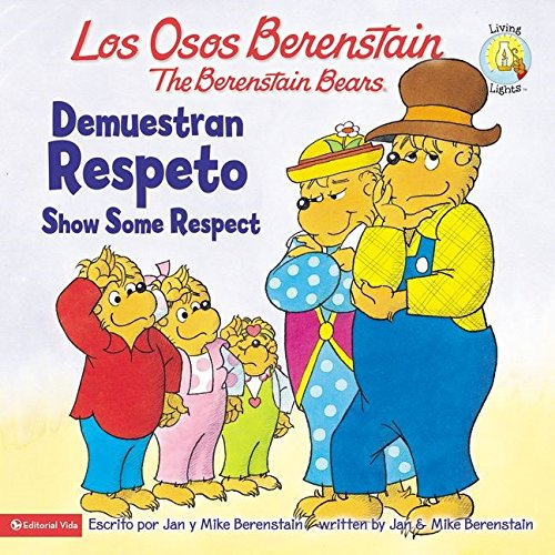 Los Osos Berenstain demuestran respeto / Show Some Respect (Spanish Edition)