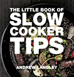 Little Book of Slow Cooker Tips, Andrew Langley, 1472903617