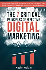 The 7 Critical Principles of Effective Digital Marketing Paperback