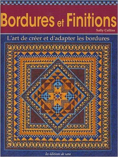 Téléchargement gratuit ebooks pdf magazines Bordures et Finitions : L'art de créer et d'adapter les bordures by Sally Collins en français