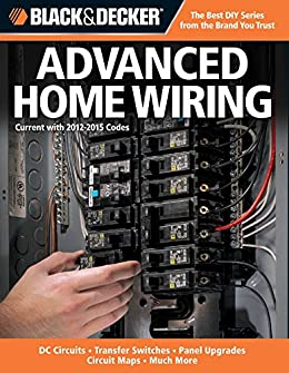 Black & Decker Advanced Home Wiring: Updated 3rd Edition * DC ...