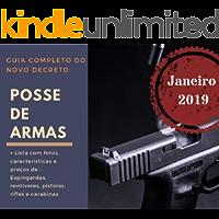 Guia completo do decreto para Posse de Armas de fogo, são Fotos e características precisas de Pistolas, revólveres, espingardas, rifles e carabinas com preços atualizados.