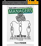 Petit traité de performance à l'usage des managers: Le guide pratique qui vous montre pas à pas comment utiliser l'approche systémique pour conduire vos équipes et votre entreprise à l'excellence
