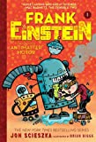 Frank Einstein and the Antimatter Motor (Frank Einstein series #1): Book One