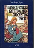 img - for The Mary Frances Knitting & Crocheting Book: Adventures Among the Knitting People book / textbook / text book