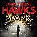 Spark Audiobook by John Twelve Hawks Narrated by Scott Brick