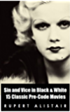 Sin and Vice in Black & White:  15 Classic Pre-Code Movies