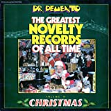 Dr. Demento Presents the Greatest Novelty Records of All Time, Vol. 6 - Christmas