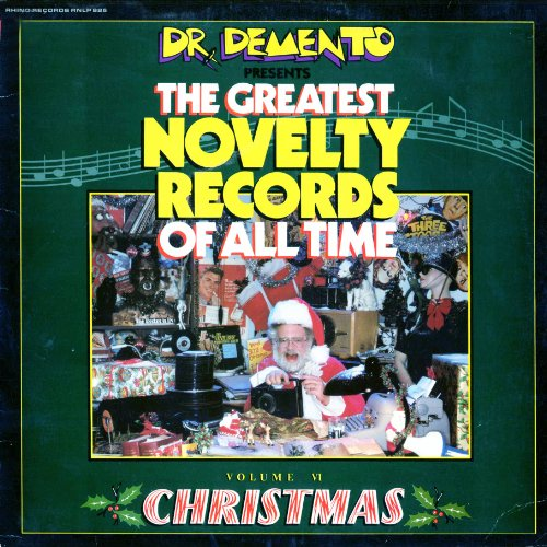 Dr. Demento Presents the Greatest Novelty Records of All Time, Vol. 6 - Christmas Dr Demento's Christmas