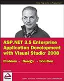 ASP. NET 3. 5 Enterprise Application Development with Visual Studio 2008, Vincent Varallo, 0470396865