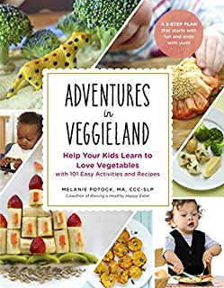 Book Cover: Adventures in Veggieland: Help Your Kids Learn to Love Vegetables with 101 Easy Activities and Recipes