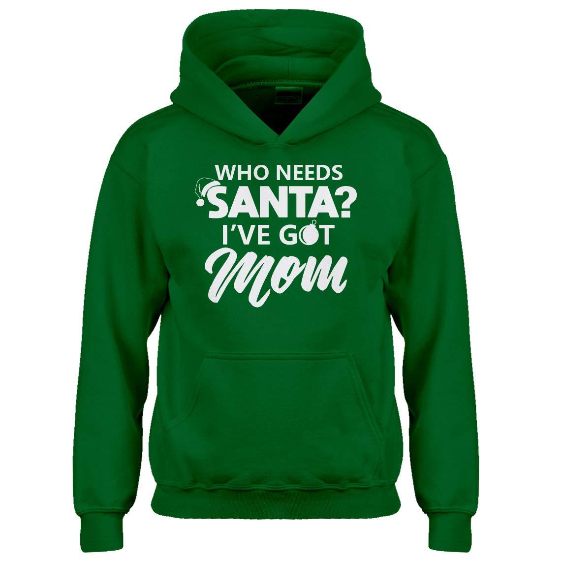Indica Plateau Youth Who Needs Santa Ive got Mom Kids Hoodie