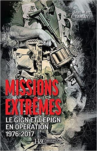 Amazon Fr Missions Extremes Le Gign Et L Epign En