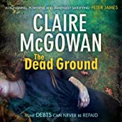 The Dead Ground: Paula Maguire, Book 2 | Claire McGowan