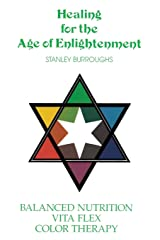 Healing for the Age of Enlightenment Paperback