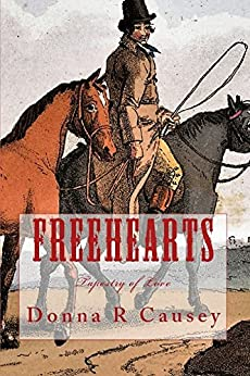 FreeHearts: 2nd edition A Novel of Colonial America  (Tapestry of Love Series Book 3): Book 3 in Tapestry of Love Series by [Causey, Donna R]