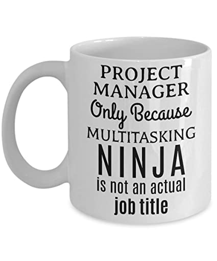 Amazon.com: Project Manager Ninja Coffee Mug | Project ...