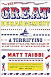 Front cover for the book The Great Derangement: A Terrifying True Story of War, Politics, and Religion at the Twilight of the American Empire by Matt Taibbi