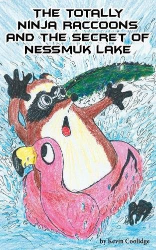 Download The Totally Ninja Raccoons and the Secret of Nessmuk Lake ebook