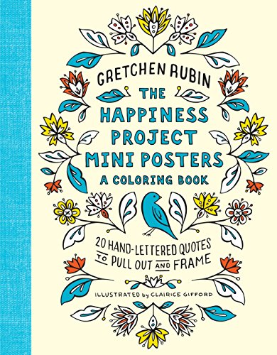 The Happiness Project Mini Posters: A Coloring Book: 20 Hand-Lettered Quotes to Pull Out and Frame