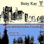 Ein mörderisches Geschenk (Mystic Wings 1) | Betty Kay