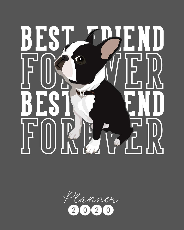 Best Of Boston 2020 Planner 2020: Boston Terrier Weekly Planner. Monthly Calendars