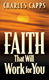 Faith That Will Work for You (English Edition)