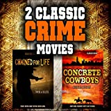 Classic Crime Movie Double Bill: Chained For Life and Concrete Cowboys