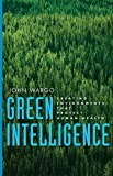 Green Intelligence, John Wargo, 0300167903