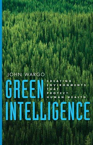 Green Intelligence: Creating Environments That Protect Human Health